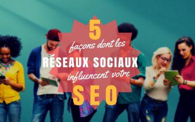 5 façons dont les réseaux sociaux influencent votre SEO