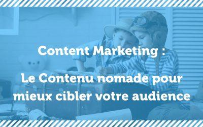 Le contenu nomade : puissant pour atteindre votre audience !