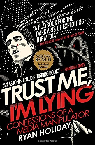 livres marketing Trust Me, I'm Lying: Confessions of a Media Manipulator