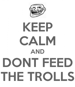 keep-calm-and-dont-feed-the-trolls