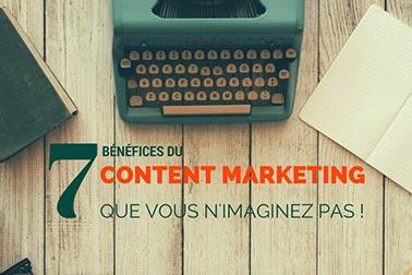 Content Marketing : 7 bénéfices insoupçonnés !
