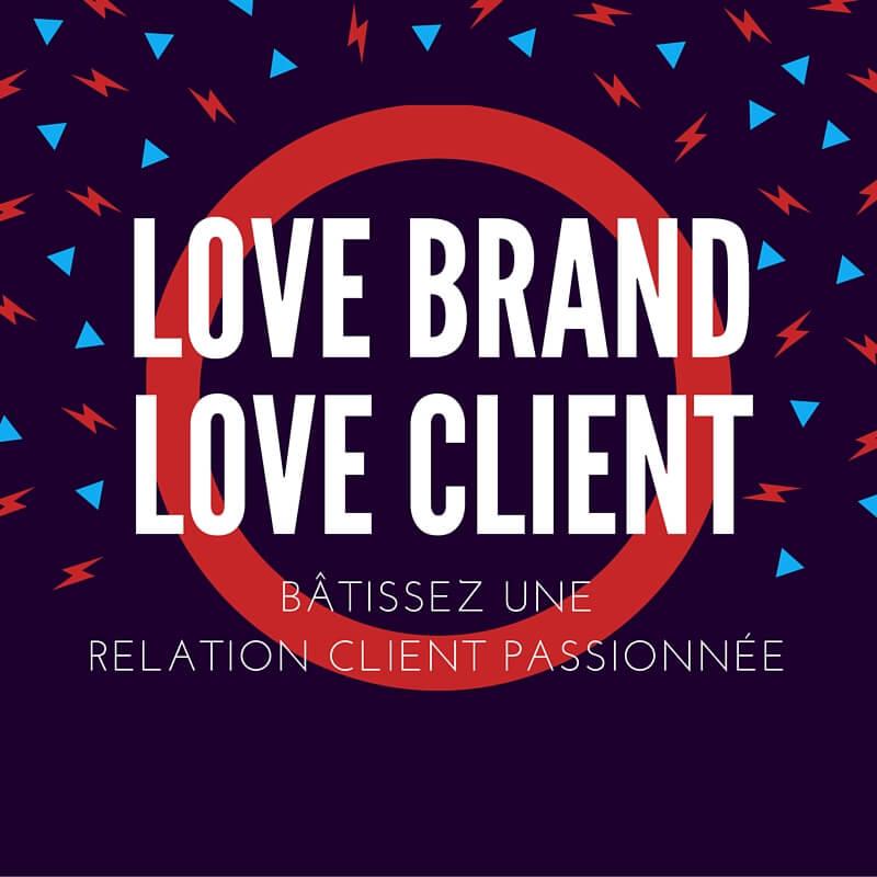 Love Brand : rendez vos clients amoureux ! 1