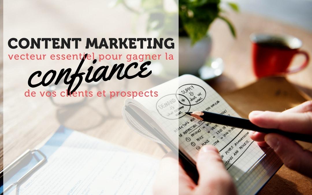 Comment gagner la confiance de vos clients avec le Content Marketing