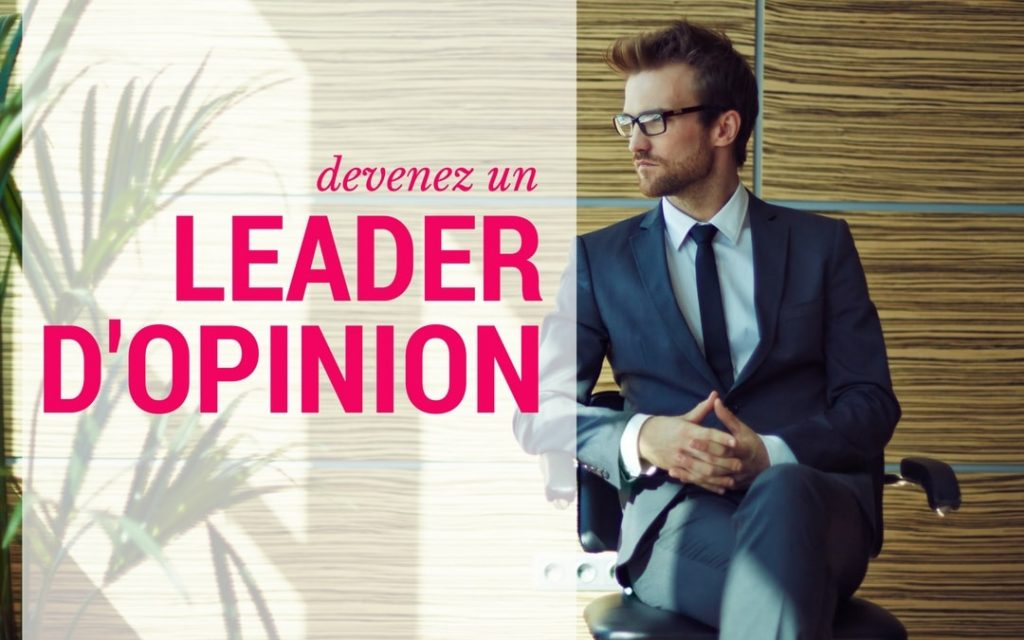 Comment utiliser le Content marketing pour devenir un leader d'opinion 1