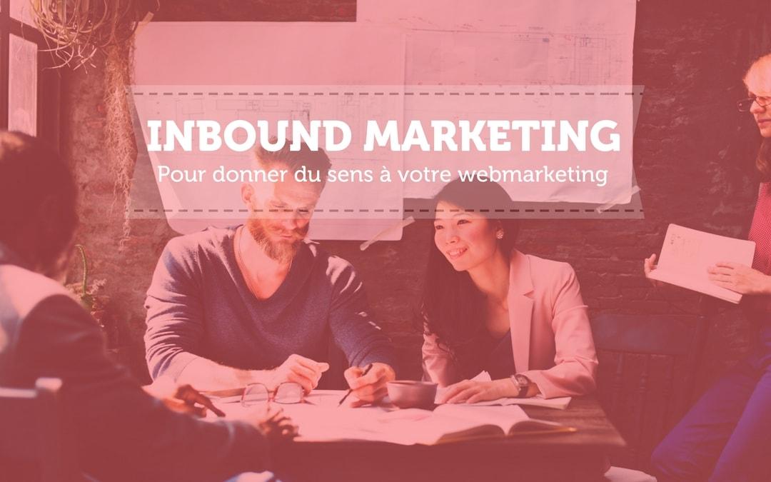 L'inbound marketing donne du sens à votre webmarketing