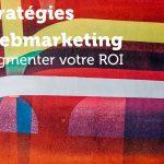 Augmenter votre ROI : 6 Stratégies Webmarketing 5